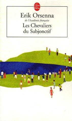Les Chevaliers du Subjonctif, d'Erik Orsenna