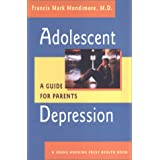Adolescent Depression: A Guide for Parents (A Johns Hopkins Press Health Book) ~ Francis Mark Mondimore