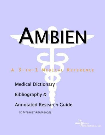 Ambien - A Medical Dictionary, Bibliography, and Annotated Research Guide to Internet References