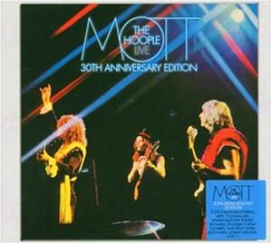 Mott The Hoople - Mott The Hoople Live - Thirtieth Anniversary Edition - Zortam Music