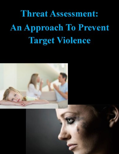 Threat Assessment: An Approach To Prevent Target Violence