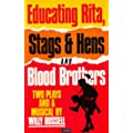 Educating Rita, Stags & Hens and Blood Brothers: Two Plays and a Musical