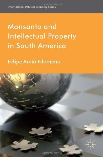 monsanto-and-intellectual-property-in-south-america-international-political-economy-series-by-filome