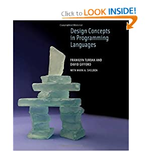 Design Concepts in Programming Languages Franklyn Turbak, David Gifford and Mark A. Sheldon