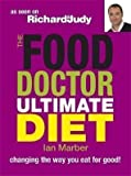 Ian Marber The Food Doctor Ultimate Diet: Changing the Way You Eat for Good by Marber, Ian (2008)
