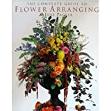 img - for Complete Guide to Flower Arranging book / textbook / text book