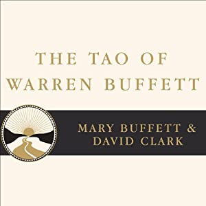 The Tao of Warren Buffett | [Mary Buffett, David Clark]