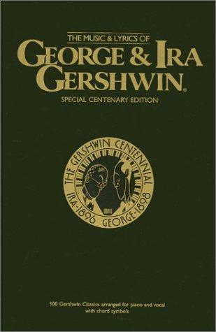 The Music & Lyrics of George & Ira Gershwin: Piano/Vocal/Chords