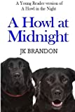 img - for A Howl at Midnight: A Young Reader PG version of A Howl in the Night book / textbook / text book