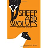 Sheep and Wolvesby Jeremy C. Shipp