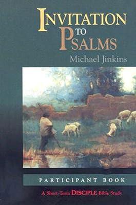 Short Term Disciple Bible Study - Invitation to Psalms Participant's Guide (Short-Term Disciple Bible Study)