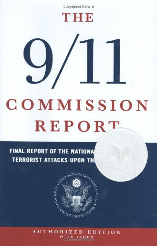The 9/11 Commission Report: Final Report of the National Commission on Terrorist Attacks Upon the United States (Indexed Hardcover, Authorized Edition)