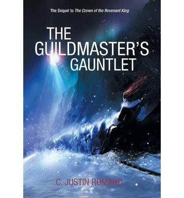 by-romano-c-justin-author-the-guildmasters-gauntlet-an-argentia-dasani-adventure-apr-2014-hardcover-