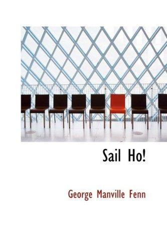 Sail Ho!: A Boy at Sea