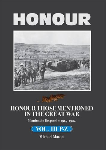 Honour Those Mentioned in the Great War 1914-1922: P-Z: Volume III Michael Maton Token Publishing Ltd