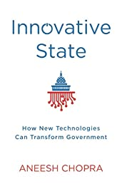 Innovative State: How New Technologies Can Transform Government