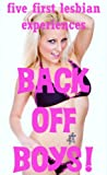 img - for Back Off Boys! Five First Lesbian Sex Erotica Shorts book / textbook / text book