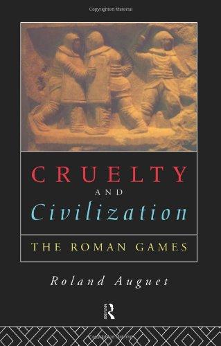Cruelty and Civilization: The Roman Games