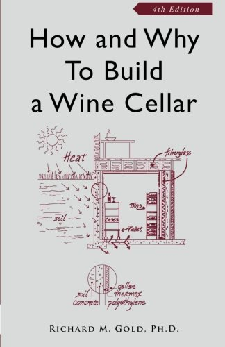 How and Why to Build a Wine Cellar, Fourth Edition (Beverage Cellar compare prices)