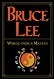 Bruce Lee: Words From a Master (0809225018) by Lee, Bruce
