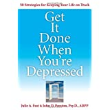Get It Done When You're Depressed ~ Julie A. Fast