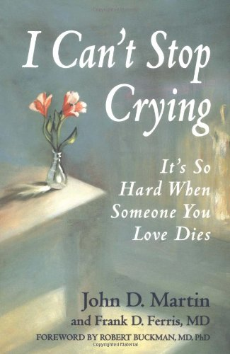 I Can't Stop Crying: It's So Hard When Someone You Love Dies
