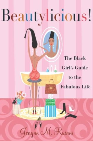 Beautylicious!: The Black Girl's Guide to the Fabulous Life