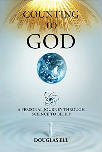 Counting To God: A Personal Journey Through Science to Belief