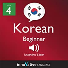 Learn Korean - Level 4: Beginner Korean, Volume 2: Lessons 1-25 (       UNABRIDGED) by Innovative Language Learning Narrated by Keith Kim, Mi Sun Choi