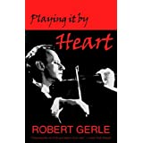 Playing It by Heart: Wonderful Things Can Happen Any Day ~ Robert Gerle