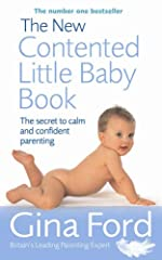 The New Contented Little Baby Book: The Secret to Calm and Confident Parenting [Paperback]