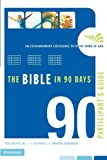 img - for The Bible in 90 Days Participant's Guide: An Extraordinary Experience with the Word of God book / textbook / text book