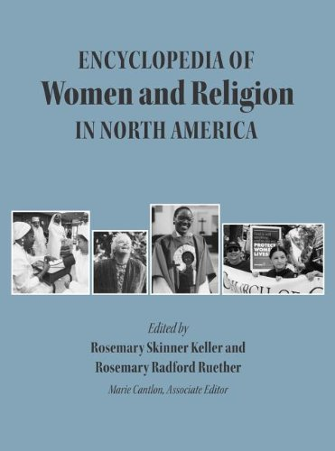 Encyclopedia of Women And Religion in North America ( 3 volume set)