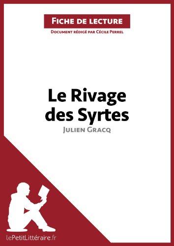 Cécile Perrel - Le Rivage des Syrtes de Julien Gracq (Fiche de lecture): Résumé complet et analyse détaillée de l'oeuvre (French Edition)