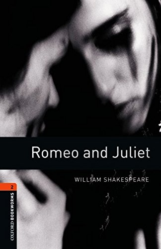 Oxford Bookworms Library: Stage 2: Romeo and Juliet: 700 Headwords (Oxford Bookworms ELT)