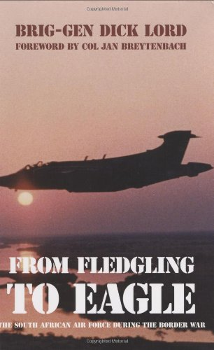 From Fledgling to Eagle: The South African Air Force During the Border War: The South African Air Force in the South African Border War
