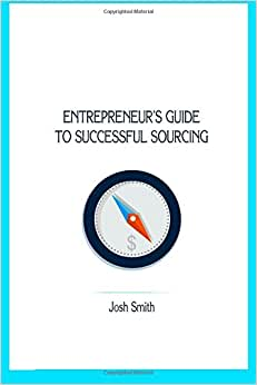 Entrepreneurs Guide To Successful Sourcing