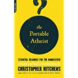The Portable Atheist: Essential Readings for the Nonbeliever ~ Christopher Hitchens