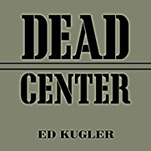 Dead Center: A Marine Sniper's Two-Year Odyssey in the Vietnam War (       UNABRIDGED) by Ed Kugler Narrated by Sean Pratt