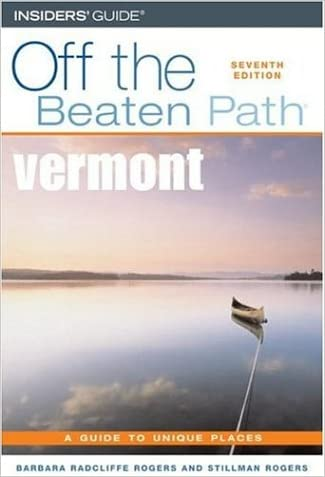 Vermont Off the Beaten Path, 7th (Off the Beaten Path Series)