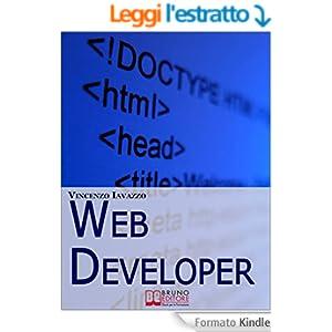 Web Developer. Strategie di Programmazione e Sviluppo di Siti Web e Portali E-Commerce. (Ebook Italiano - Anteprima Gratis)