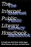 The Internet Public Library Handbook (Neal-Schuman Netguide Series) (1555703445) by Carter, David