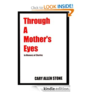 Through a Mother's Eyes Cary Allen Stone