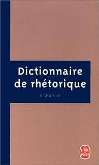 Dictionnaire de rh�torique par Georges Molini�