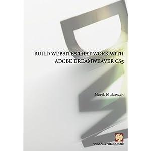 Build websites that work with Adobe Dreamweaver CS5 by Marek Mularczyk