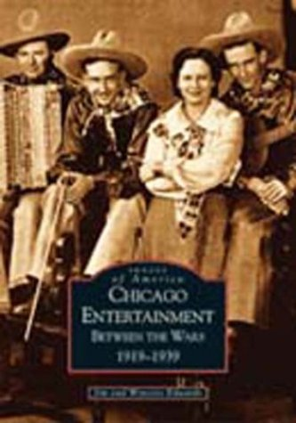 Chicago Entertainment: Between the Wars, 1919-1939 (IL) (Images of America)
