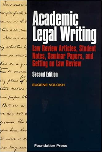 Academic Legal Writing: Law Review Articles, Student Notes, Seminar Papers, and Getting on Law Review, Second Edition (University Casebook Series)
