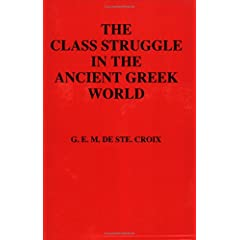 【クリックで詳細表示】The Class Struggle in the Ancient Greek World: From the Archaic Age to the Arab Conquests [ペーパーバック]