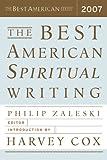 The Best American Spiritual Writing 2007 (Best American Spiritual Writing)