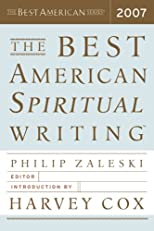 The Best American Spiritual Writing 2007 (The Best American Series)